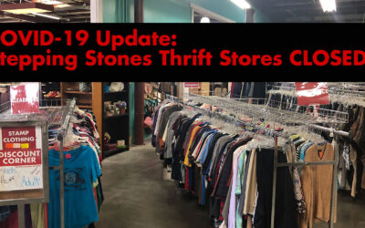 Latest Stepping Stones Thrift Stores update – 3/30/2020