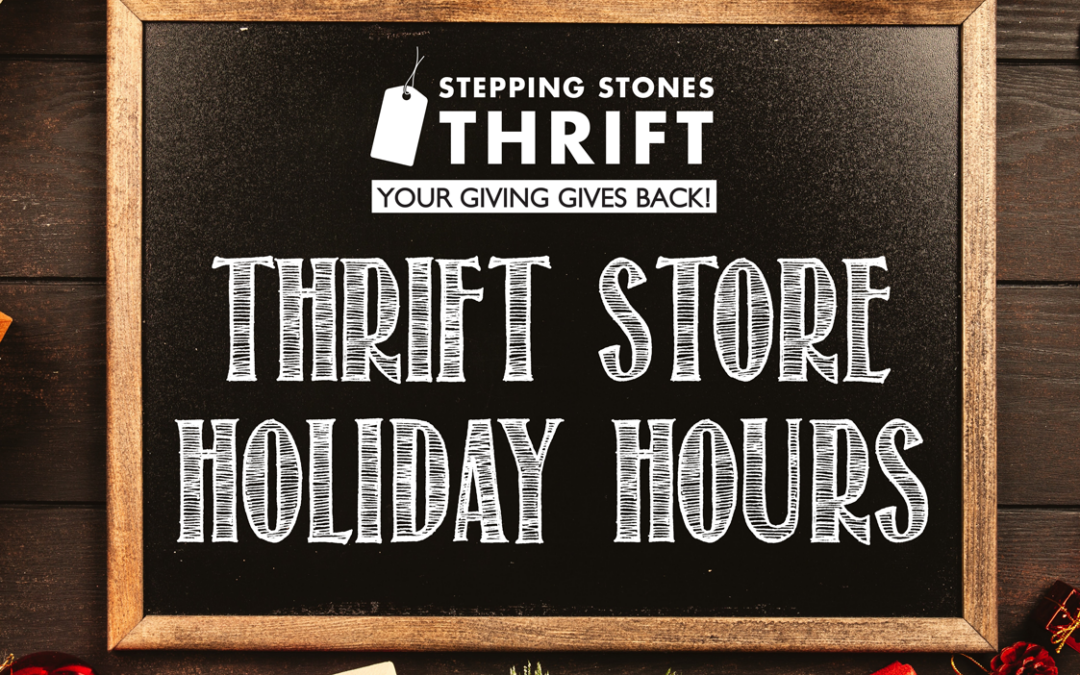 Stepping Stones Thrift Holiday Hours 2020